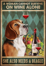 Cannot Survive On Wine Alone Need A Beagle Dog Poster