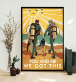 You And Me We Got This Diver Scuba Couple Poster