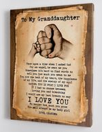 To My Granddaughter You Will Always Be My Baby Girl Hand Poster