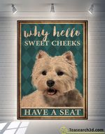 Why Hello Sweet Cheeks Westie Poster