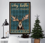 Why Hello Sweet Cheeks Moose Deer Poster
