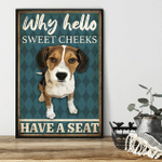 Why Hello Sweet Cheeks Beagle Poster