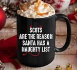 Scots are the reason santa has a naughty list christmas birthday gift mug