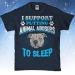 I support putting animal abusers to sleep pit bull paws birthday gift for dog lover t shirt