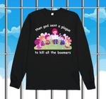 Then god sent a plague to kill the boomers funny birthday gift sweater