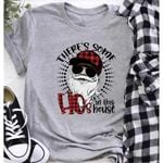 There's some ho's in this house santa claus christmas gift t shirt