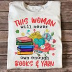 This woman will never own enough books wool flowers ribbon yarn birthday gift t shirt