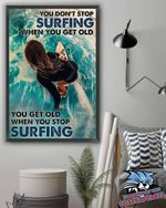 Girl You Dont Stop Surfing When You Get Old Poster