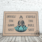 Inhale The Good Sh T Exhale The Bull Sh T Doormat