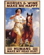 Horses And Wine Make Me Happy Human Make My Head Hurt Poster Canvas