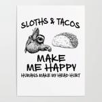 Sloths And Tacos Make Me Happy Human Make My Head Hurt Poster Canvas