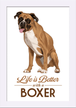 Life is Better with a Boxer poster