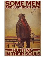 Duck Hunting Men Born With Hunting in their soul love hunting Poster