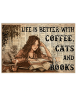 Life Is Better With Coffee Cats And Books Reading Lady and Cat Poster