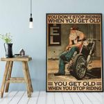 You Don'T Stop Riding When You Get Old Poster Motorcycle Racing Wall Decor Riding Art Print Biker