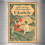 Life is better when you play ukulele poster