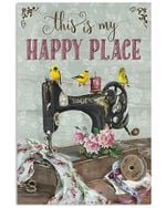 This is my happy place American Goldfinch and Sewing Machine poster