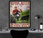 Farmer Some Boys Are Just Born With Tractors In Their Souls poster canvas