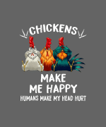 Chickens Make Me Happy Human Make My Head Hurt Poster Canvas