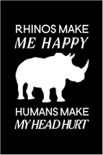 Rhinos Make Me Happy Human Make My Head Hurt Poster Canvas