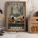 Cats And Wine Make Me Happy Human Make My Head Hurt Poster Canvas