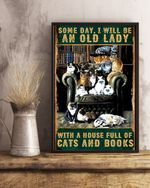 Some Day I Will Be An Old Lady With A House Full Of Cats And Books Poster