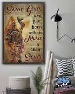 Some Girls Are Just Born With The Music In Their Souls poster canvas