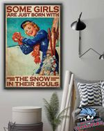 Some Girls Are Just Born With The Snow In Their Souls poster canvas