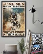 Some Men Are Just Born With Cycling In Their Souls poster canvas