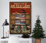 Someday I'll be an old lady with a house full of fabric poster