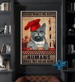 Baking Make Me Happy Humans Make My Head Hurt Cat Poster