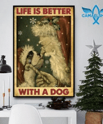 Life is better with a dog Santa Claus Christmas poster