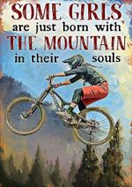 Cycling some girls ars just born with the moutain in their souls poster