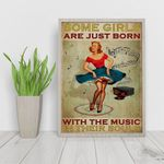 Some girls are just born with the music in their soul poster canvas