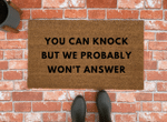 You Can Knock But We Probably Wont Answer Doormat