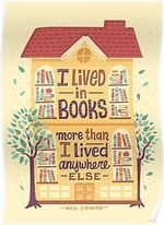 I Lived in books more than I lived anywhere else Poster