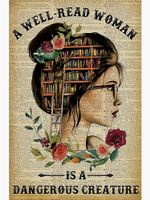 A Well Read Woman Is A Dangerous Creature Librarian Girl Poster