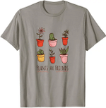 Gardening Plants Are Friends Shirt