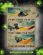 Kayaking it's not a phase it's my life poster