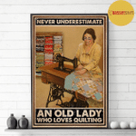 Never underestimate an old lady who loves quitling Yellow Dress Lady poster