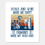 Dogs And Wine Make Me Happy Human Make My Head Hurt Poster Canvas