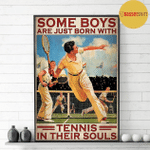 Some boys are just born with Tennis in their souls poster canvas