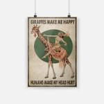 Giraffes Make Me Happy Humans Make My Head Hurt Poster