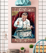 You Get Old When You Stop Drumming Poster
