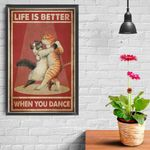 Life is better when you dance Dancing Cats poster