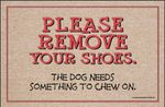 Remove Your Shoes The Dog Needs Something To Chew On Doormat