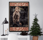 Old Man Work Out You Don'T Stop Lifting When You Get Old Poster Canvas