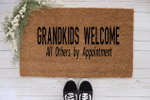 Grandkids Welcome All Others By Appointment Doormat