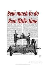 Sew much to do Sew Little Time Printing Page poster