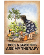 Gardening Dogs And Gardening Are My Therapy Poster